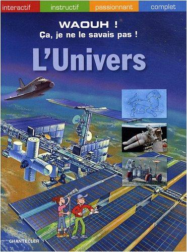 9782803450268: L Univers - Waouh ! Ca Je Ne le Savais Pas !