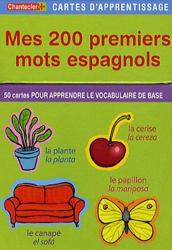9782803451470: Mes 200 premiers mots espagnols : 50 cartes pour apprendre le vocabulaire de base