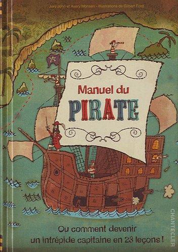 9782803452439: Manuel du pirate ou Comment devenir un intrépide capitaine en 23 leçons