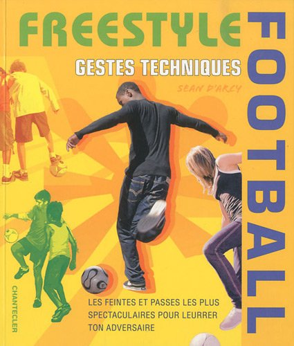 9782803453276: Freestyle football : Gestes techniques