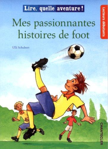 MES PASSIONNANTES HISTOIRES DE FOOT: SCHUBERT ULLI