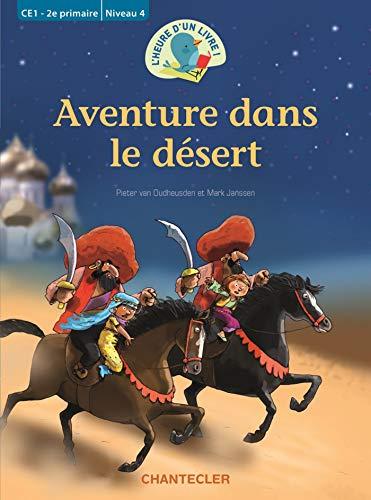 9782803454686: Aventure dans le d�sert CE1 - 2e primaire / Niveau 4 L'heure d'un livre!