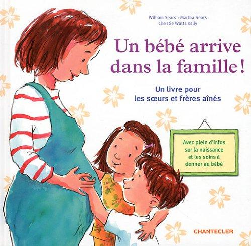 un bébé arrive dans la famille ! un livre pour les soeurs et frères ainés (9782803454785) by [???]