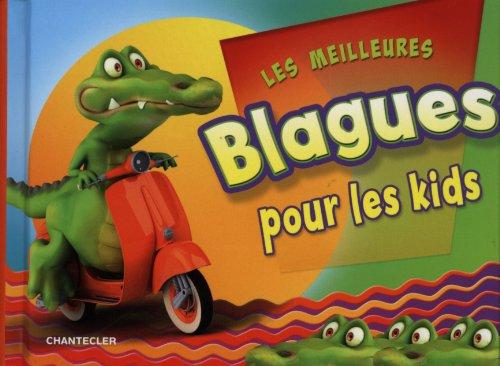 MEILLEURES BLAGUES POUR LES KIDS -LES-: COLLECTIF