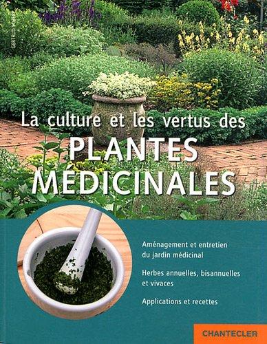 9782803455485: la culture et les vertus des plantes medicinales