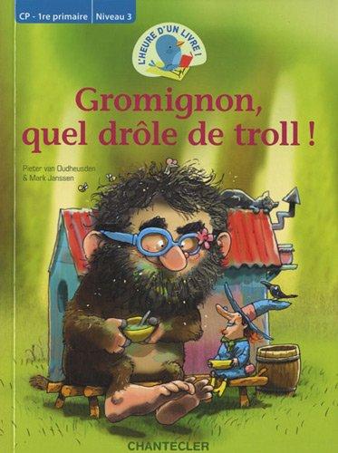 9782803455607: Gromignon, quel drôle de troll! L'heure d'un livre CP