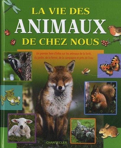 La vie des animaux de chez nous: Jannes De Vries;