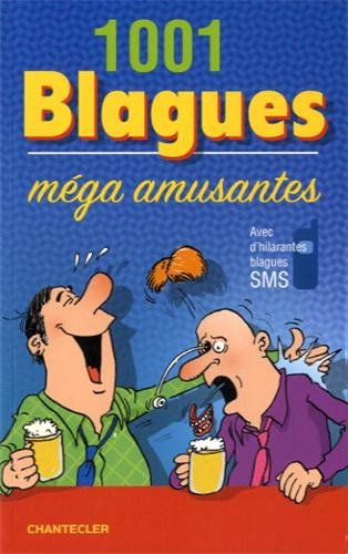 1001 BLAGUES MEGA AMUSANTES: COLLECTIF