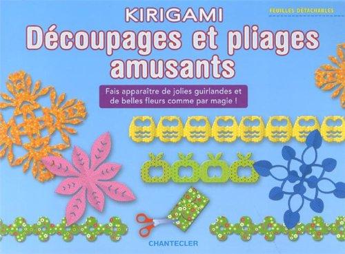 9782803456215: Kirigami Decoupages et Pliages Amusants