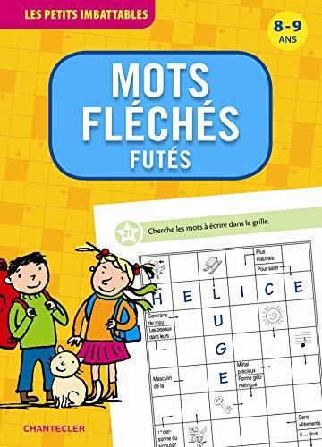 9782803456765: Les petits imbattables - Mots fléchés futés (8-9 a.): 8-9 ans