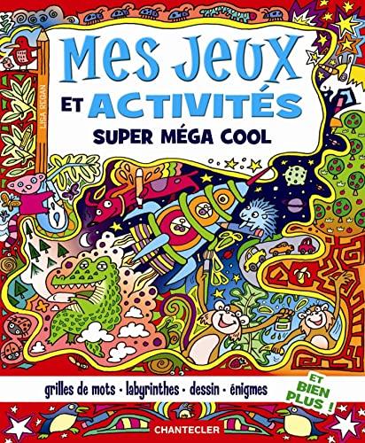 MES JEUX ET ACTIVITES SUPER MEGA COOL: COLLECTIF