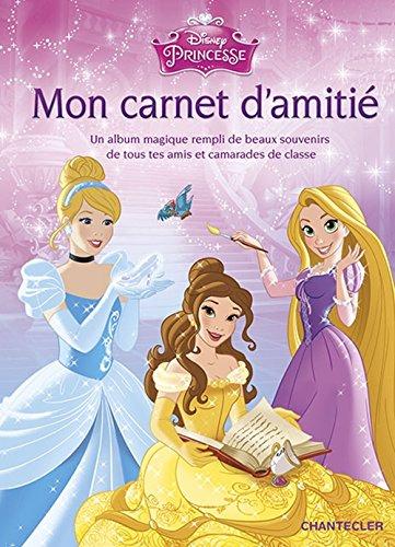 9782803457601: Disney Mon carnet d'amitié Princesse: Un album magique rempli de beaux souvenirs de tous tes amis et camarades de classe