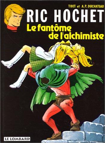 9782803601004: Ric Hochet, tome 30 : Le Fantôme de l'alchimiste (French Edition)