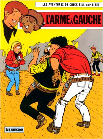 Chick Bill, tome 15: L'Arme à gauche (2803601435) by Tibet