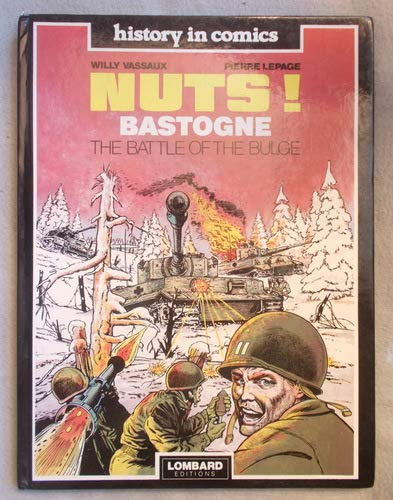 9782803604777: Nuts! Bastogne -The Battle of the Bulge (History in Comics)