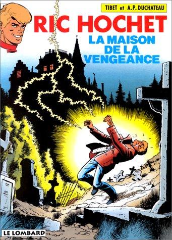 Ric Hochet, tome 41: La Maison de la vengeance (9782803605217) by Tibet; André Paul Duchâteau