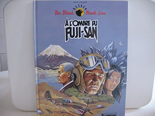 9782803609840: THE BLACK HAWK LINE TOME 3. A L'OMBRE DU FUJI-SAN