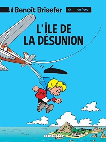 9782803611409: Benoît Brisefer, tome 9 : L'île de la désunion