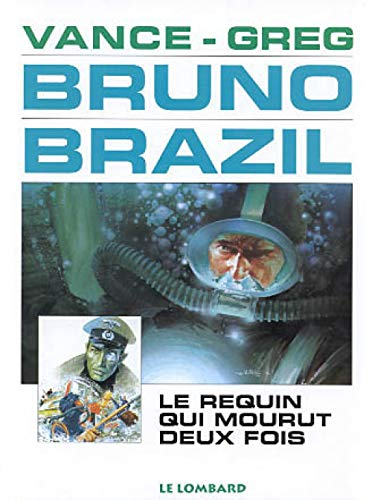 Bruno Brazil, tome 2: Le Requin qui mourut deux fois (2803611465) by Greg; William Vance