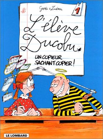 9782803612994: L'élève Ducobu, Tome 1 : Un copieur sachant copier ! (Eleve Ducobu (l)