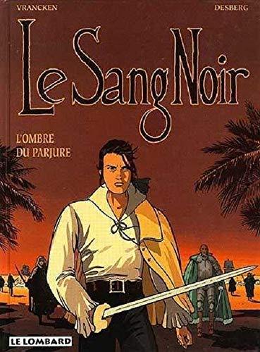 9782803613380: Le Sang Noir, Tome 4 : L'ombre du parjure