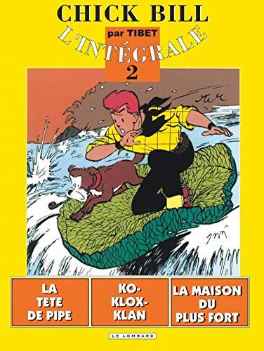 9782803614561: Chick Bill - L'Intégrale, tome 2 : La Tête de pipe - Klo-Klox-Klan - La Maison du plus fort