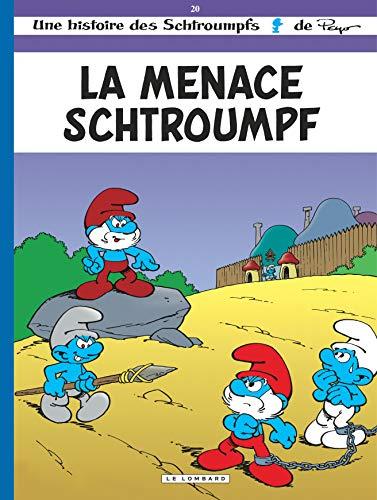 9782803615162: Une histoire des Schtroumpfs, tome 20 : La Menace Schtroumpf