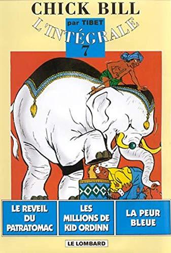 Chick Bill - L'Intégrale, tome 7: Le Réveil du Patratomac - Les Millions de Kid Ordinn - La Peur bleue (9782803616336) by Tibet