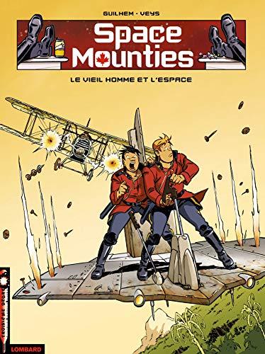 9782803617630: Space Mounties, tome 2 : Le Vieil homme et l'espace