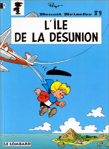 9782803619375: Fan de BD !, Benoît Brisefer, tome 9 : L'île de la désunion (French Edition)