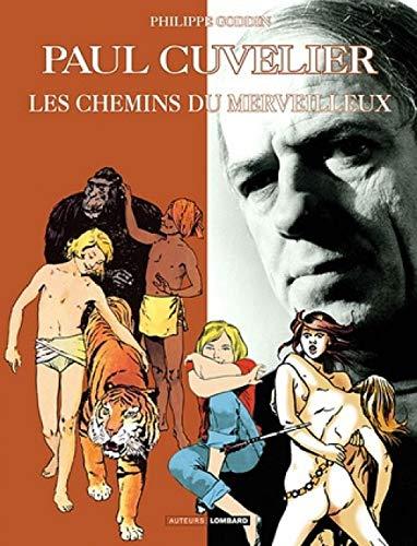 9782803621651: Auteurs Lombard - tome 8 - Paul Cuvelier, les Chemins du Merveilleux