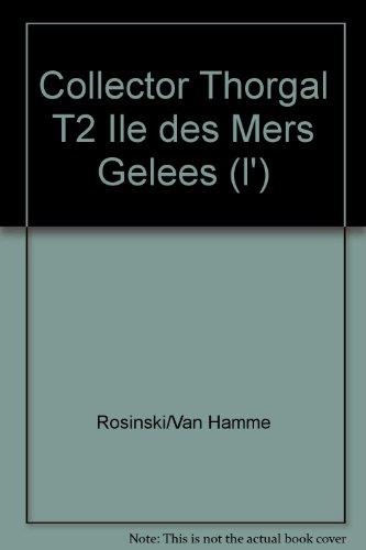 9782803623334: Collector Thorgal T2 Ile des Mers Gelees (l')