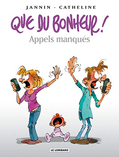 9782803624270: Que du bonheur ! - tome 4 - Appels manqués