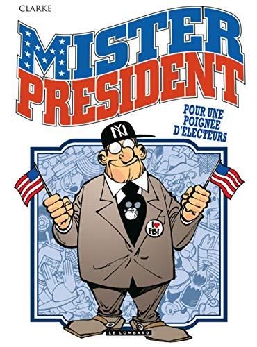 9782803624997: Mister President - tome 5 - Pour une poignée d'électeurs