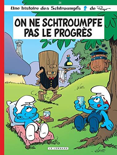 9782803625826: Les Schtroumpfs Lombard - tome 21 - On ne schtroumpfe pas le progrès