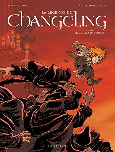9782803628032: La Légende du Changeling - tome 4 - Les lisières de l'ombre