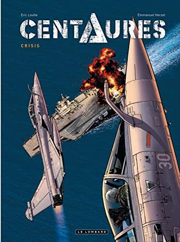 9782803628247: Centaures - tome 1 - Centaures 1 - Crisis