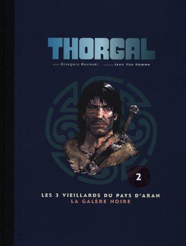 9782803629183: Thorgal, Tome 2 : Les 3 vieillards du pays d'Aran ; La Galère noire