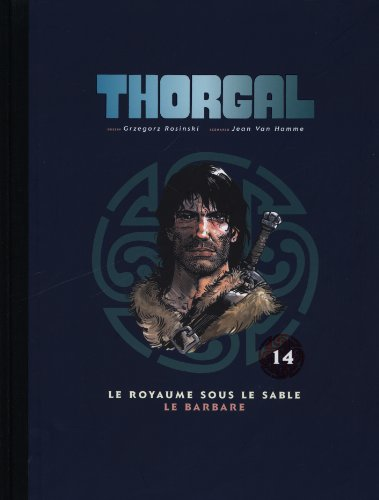 9782803629305: Thorgal, Tome 14 : Le royaume sous le sable ; Le barbare