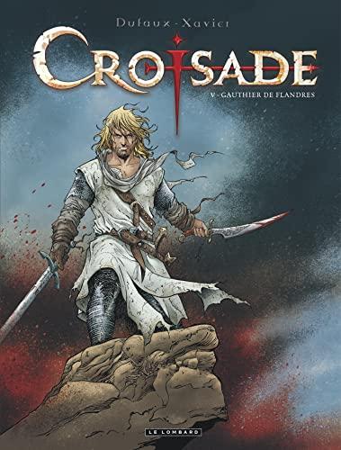 9782803629862: Croisade - tome 5 - Gauthier de Flandres (r��dition)