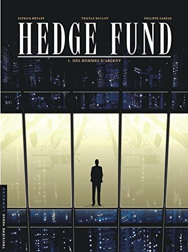 9782803634453: Hedge Fund - tome 1 - Des Hommes d'argent