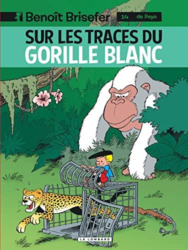 9782803634484: Benoît Brisefer (Lombard) - tome 14 - Sur les traces du gorille blanc