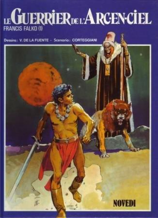 Le Guerrier de l'Arc en Ciel Francis Falko (1): Fuente Corteggiani Chagnaud