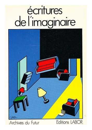 9782804000622: Ecritures de l'imaginaire: Dix études sur neuf écrivains belges (Archives du futur) (French Edition)