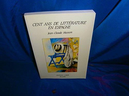 9782804001209: Cent ans de litterature en Espagne (French Edition)