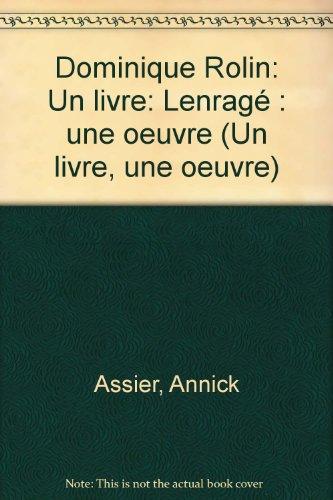 9782804001964: Dominique Rolin: L'enragé (Un Livre, une œuvre) (French Edition)