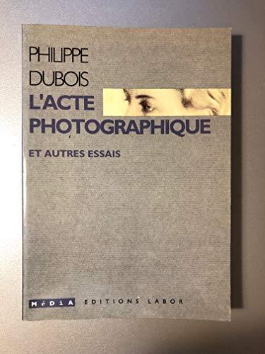 9782804005450: L'acte photographique et autres essais (Collection Média) (French Edition)