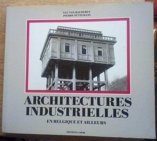Architectures industrielles: En Belgique et ailleurs (French: L Vanmalderen