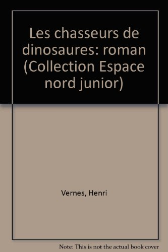 9782804010850: Les chasseurs de dinosaures: roman (Collection Espace nord junior) (French Edition)