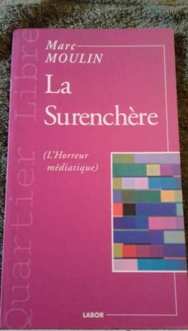 9782804011901: La surenchere: L'horreur mediatique (Quartier libre) (French Edition)